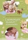 Jūratė Jadkonytė Petraitienė Laimingos mamos dienoraštis
