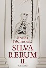 Kristina Sabaliauskaitė Silva rerum II