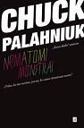 Chuck Palahniuk Nematomi monstrai