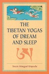 Tenzin Wangyal Rinpoche The Tibetan Yogas Of Dream And Sleep