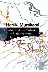 Haruki Murakami Bespalvis Cukuru Tadzakis ir jo klajonių metai