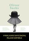 Oliver Sacks Vyras, kuris savo žmoną palaikė skrybėle