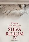 Kristina Sabaliauskaitė Silva rerum IV