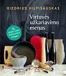 Giedrius Vilpišauskas Virtuvės užkariavimo menas