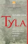 Susan Cain Tyla. Introvertų galia pasaulyje, kuris nesiliauja kalbėjęs