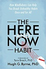 Hugh G. Byrne The Here-and-Now Habit