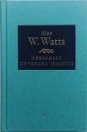 Alan Wilson Watts Nesaugaus gyvenimo išmintis