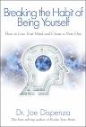 Joe Dispenza Breaking the Habit of Being Yourself